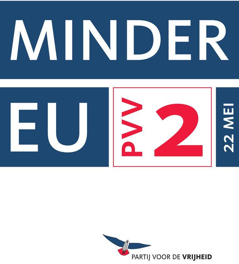 Verkiezingsposter Europese verkiezingen. Beeld PVV