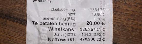 De potentiële winst van maar liefst 470.200,23 euro.