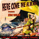 Kom Wilde - Here come the aliens.