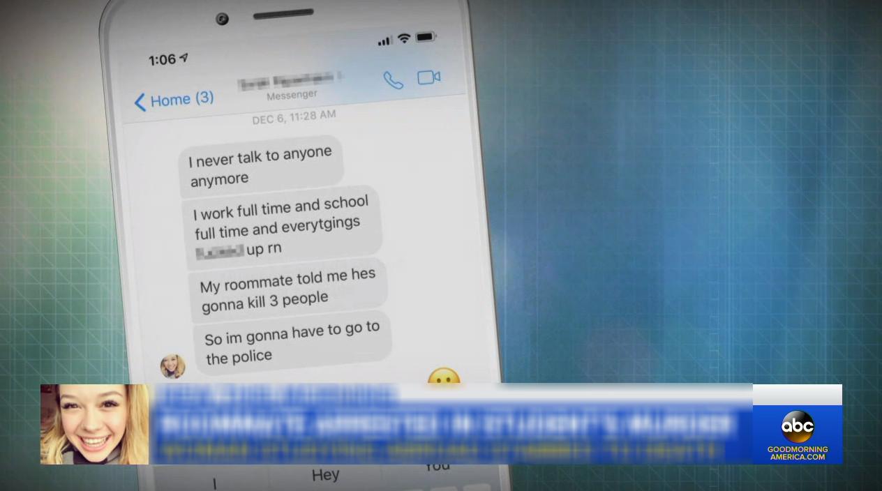 Het appje van Sarah Papenheim aan een vriend in de Verenigde Staten. 'Ik spreek nooit meer met iemand. Ik werk full time en ga full time naar school en alles is naar de klote nu. Mijn huisgenoot heeft gezegd dat hij drie mensen gaat vermoorden. Dus ik moet naar de politie.'