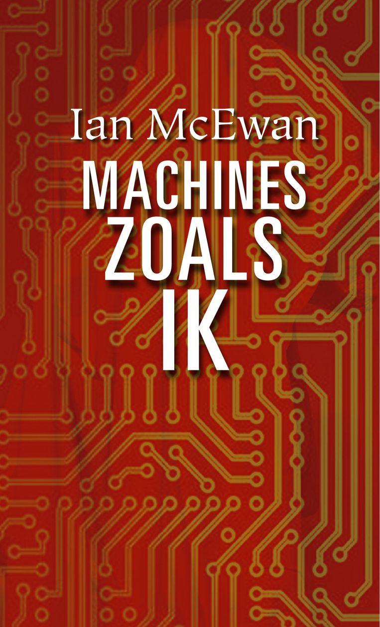 Ian McEwan: Machines zoals ik Beeld