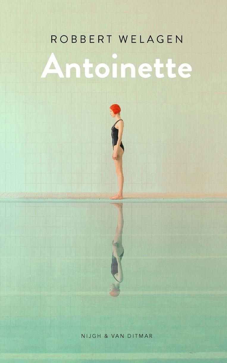 Robbert Welagen: Antoinette.  Nijgh & Van Ditmar, € 17,50 Beeld