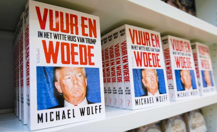 De Nederlandse vertaling van het onthullende boek van Michael Wolff over Donald Trump, Fire and Fury, ligt in de boekhandel. Beeld ANP