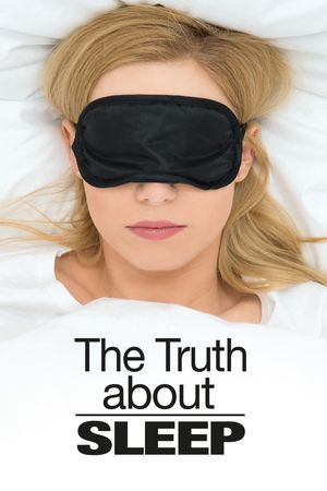 The Truth About... Sleep