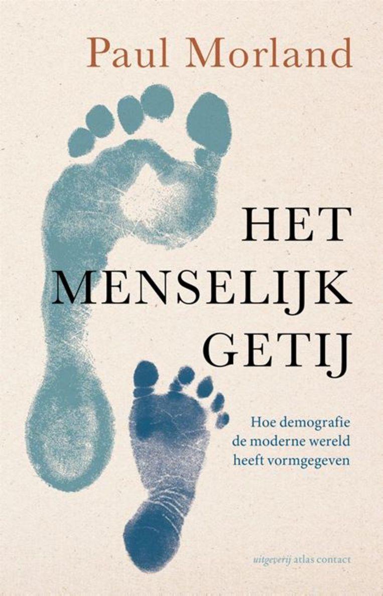 Paul Morland: Het menselijk getij.  Uit het Engels vertaald door Rogier van Kappel.  Atlas Contact, €29,99 Beeld null