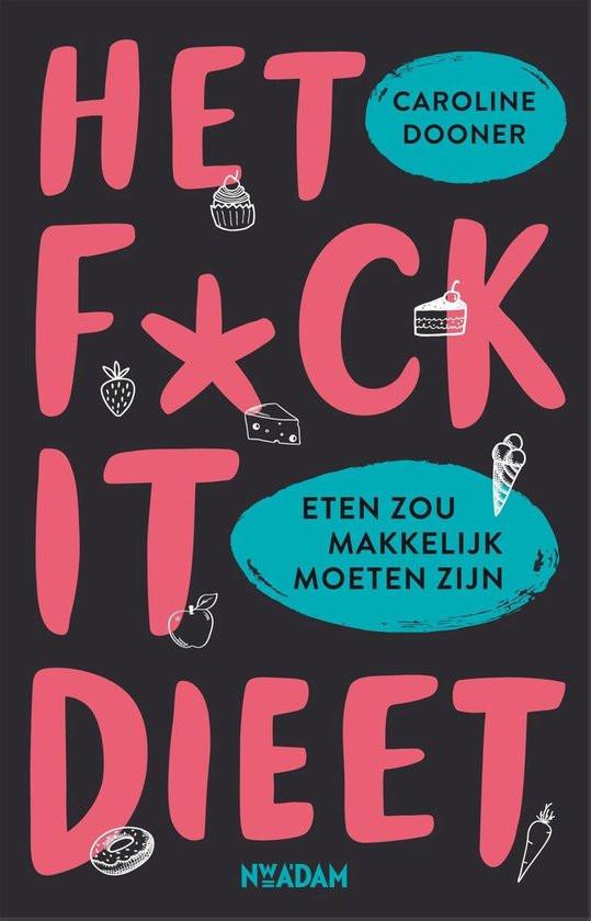 Het FUCK IT-dieet – Caroline Dooner