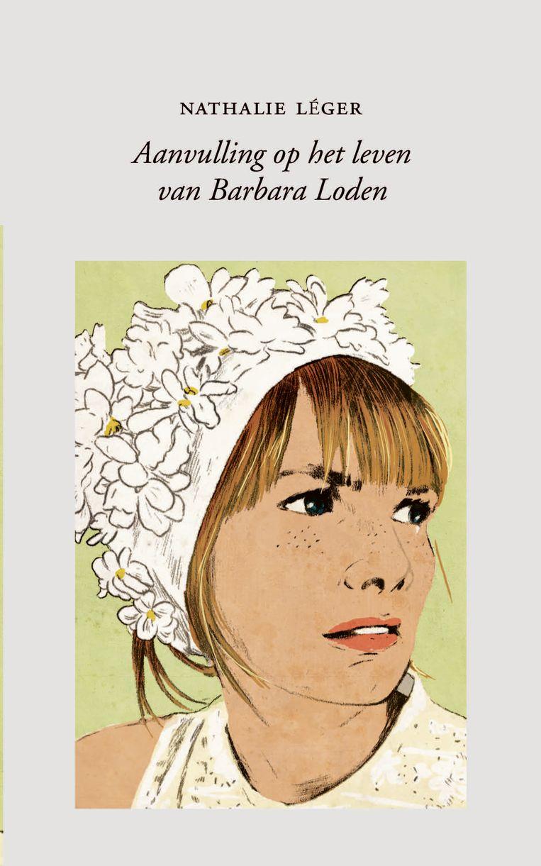 Nathalie Léger: Aanvulling op het leven van Barbara Loden.  Uit het Frans vertaald door Vivienne Hendrikx.  Koppernik; €18,50 Beeld