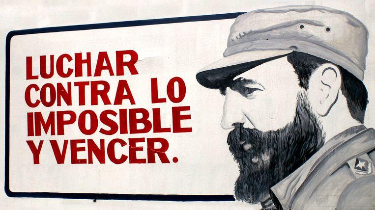 Fidel:'Strijden tegen het onmogelijke en winnen.' Beeld -