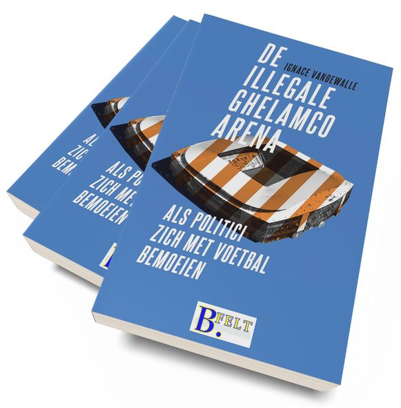 Cover boek 'De Illegale Ghelamco Arena'