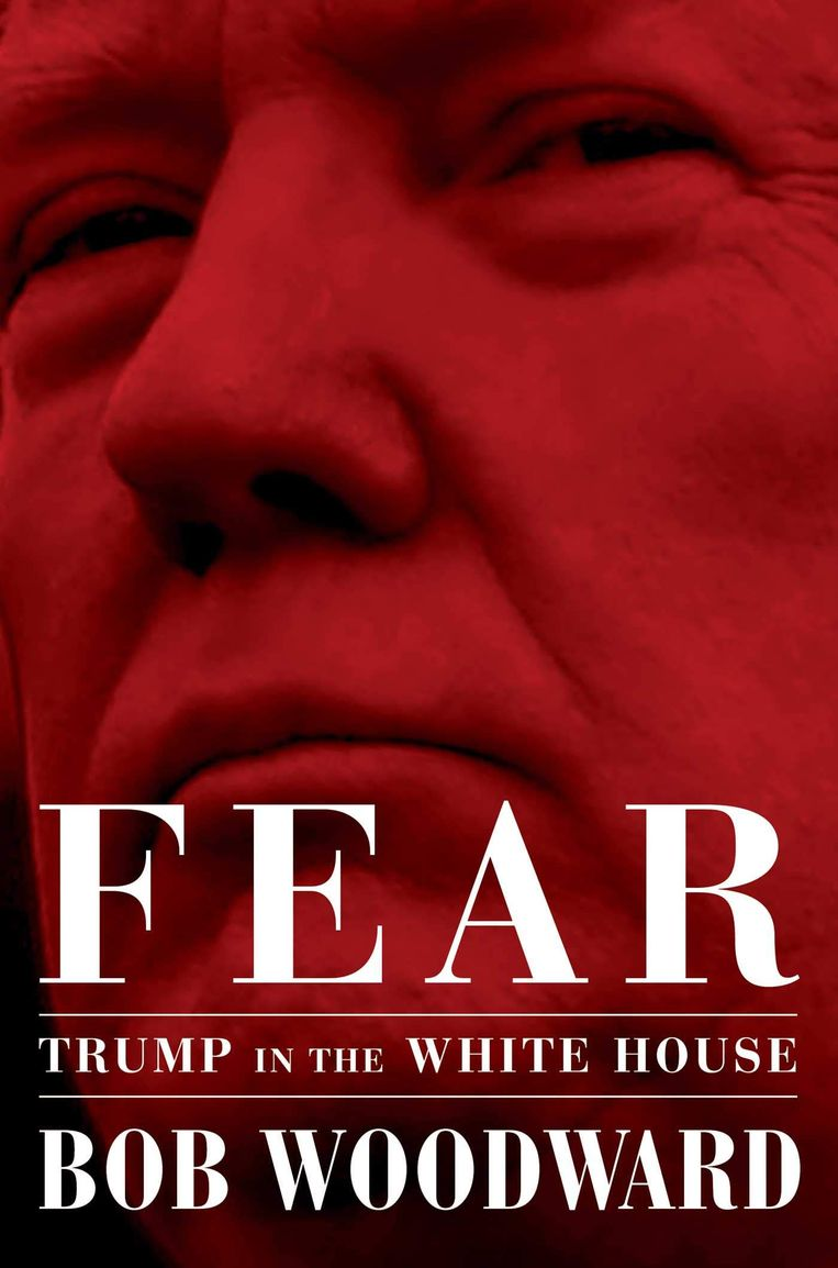 De cover van FEAR, Trump in the White House van Bob Woodward.  Beeld null
