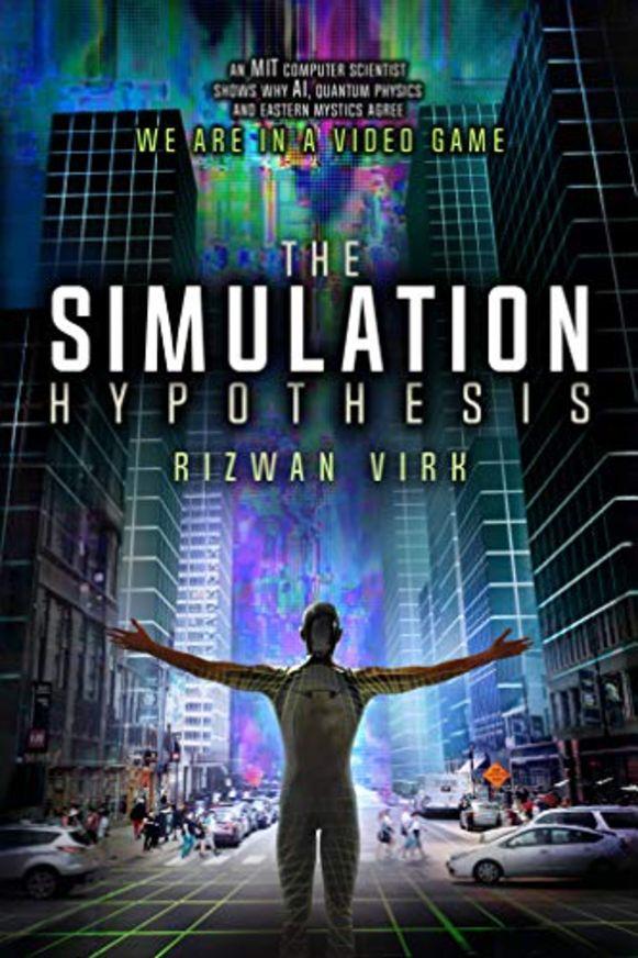 Wie meer wil weten over de simulatietheorie, kan daarvoor terecht in het boek van Rizwan Virk.
