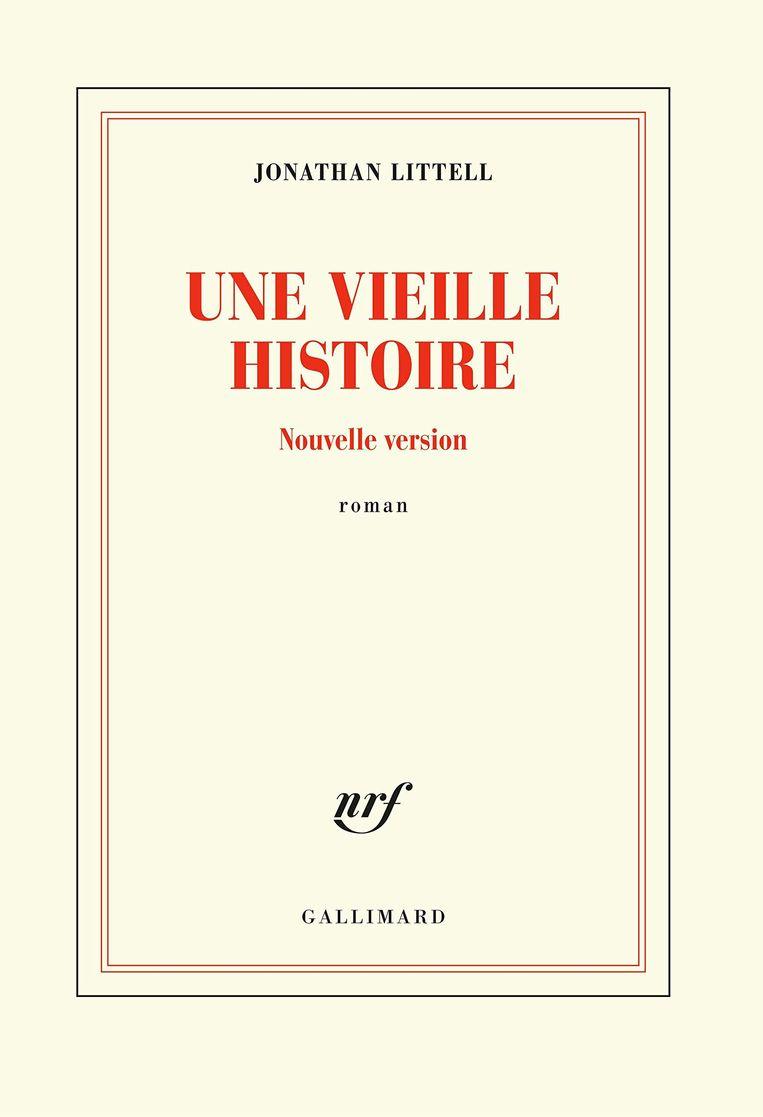 Jonathan Littel: Une vieille histoire – Nouvelle version Beeld