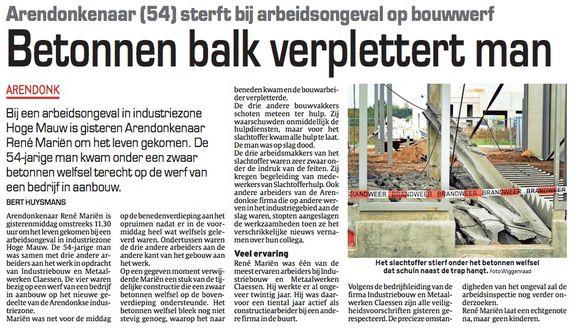 In 2014 kwam René Mariën, ook werknemer bij Metaalbouw Claessen, ook om het leven bij een arbeidsongeval.
