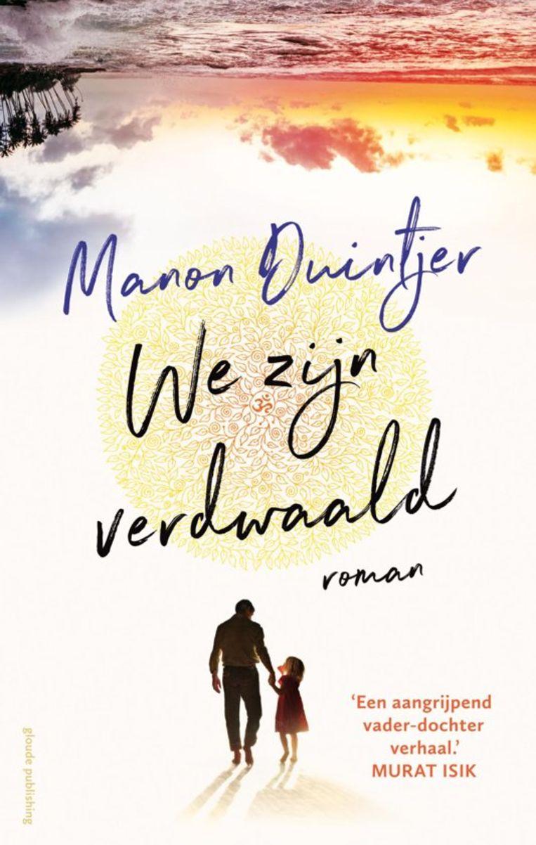 Manon Duintjer: We zijn verdwaald.  Gloude, € 21,99 Beeld