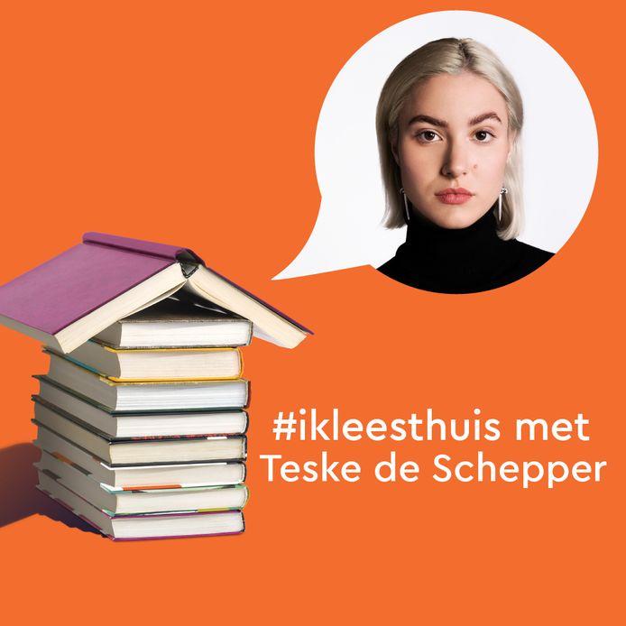 Vandaag lees je in de serie #ikleesthuis het verhaal van Teske de Schepper.