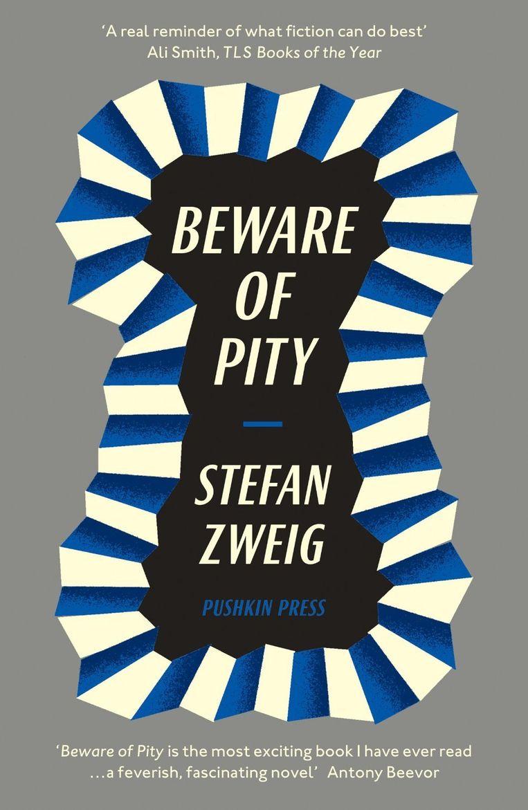 Literatuur: Beware of Pity (Ongeduld) van de Oostenrijkse auteur Stefan Zweig (1881-1942). Beeld Beware of Pity - Stefan Zweig