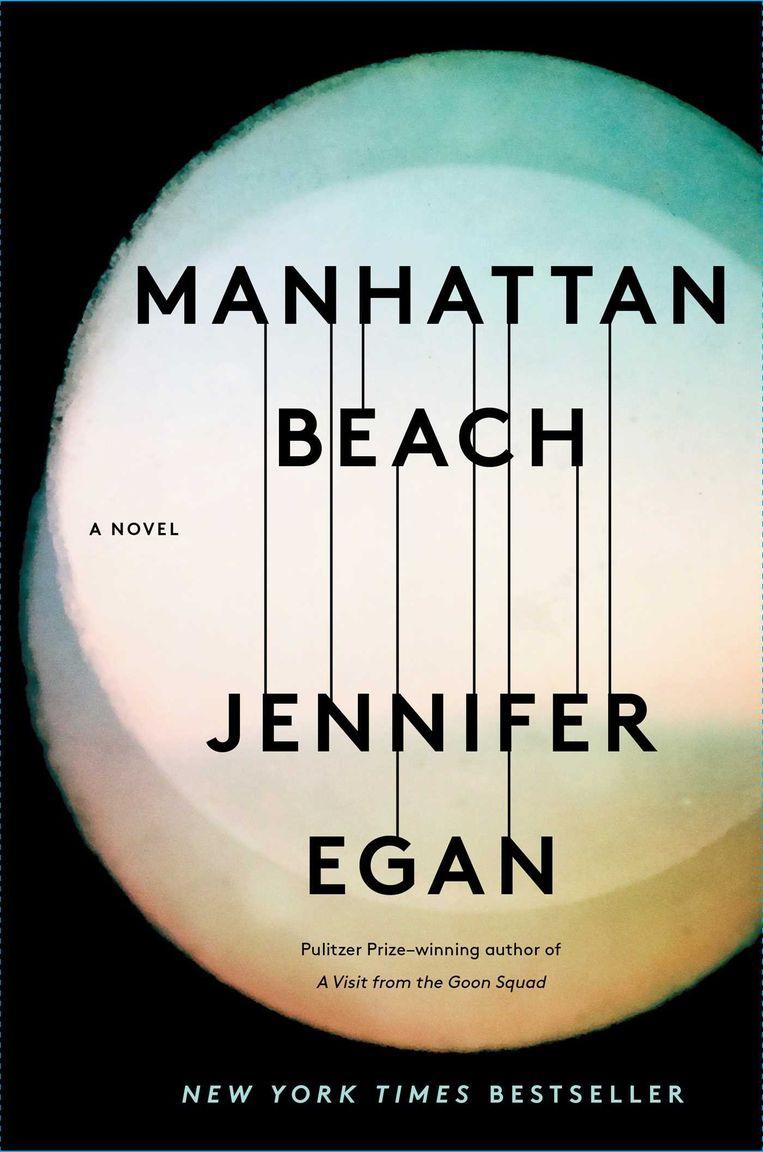 Jennifer Egan, Manhattan Beach. Arbeiderspers, 464 blz. € 22,50. Beeld TRBEELD