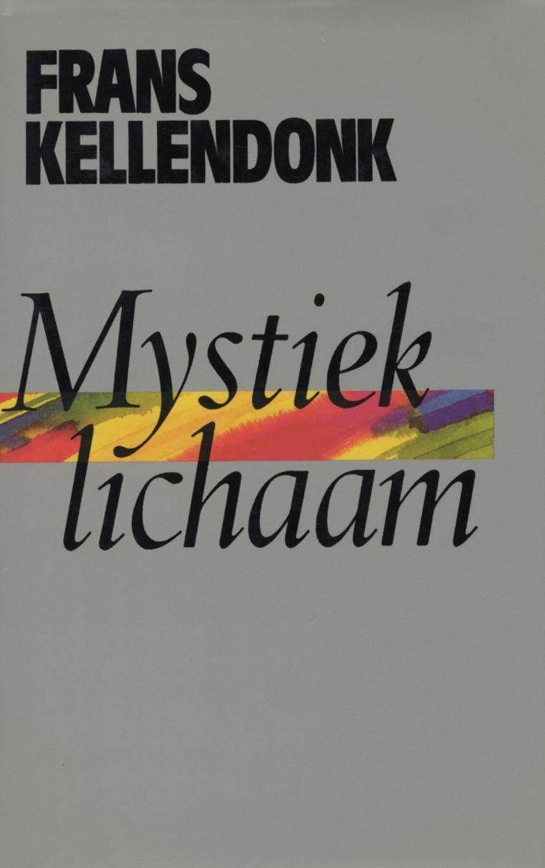 Boekomslag van Mystiek lichaam van Frans Kellendonk. Beeld null