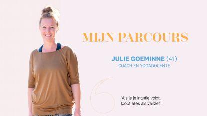 """Het hobbelige pad naar succes van Julie Goeminne, coach en yogadocente: """"Als je je intuïtie volgt, loopt alles als vanzelf"""""""