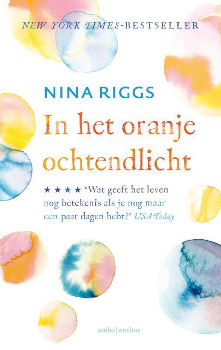 In het oranjeochtendlicht - Nina Riggs Beeld null
