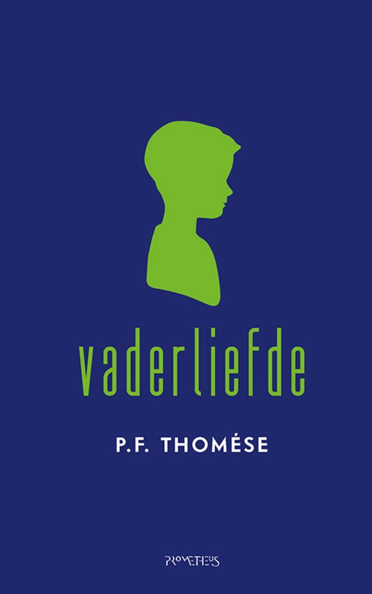Fictie/non fictie P.F. Thomése Vaderliefde Prometheus €19,99 256 blz. Beeld