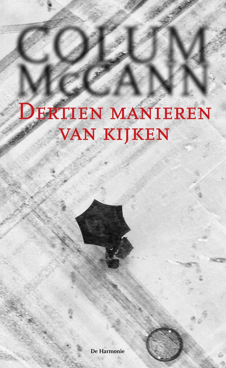Column McCann. De Harmonie; €18,90 Beeld