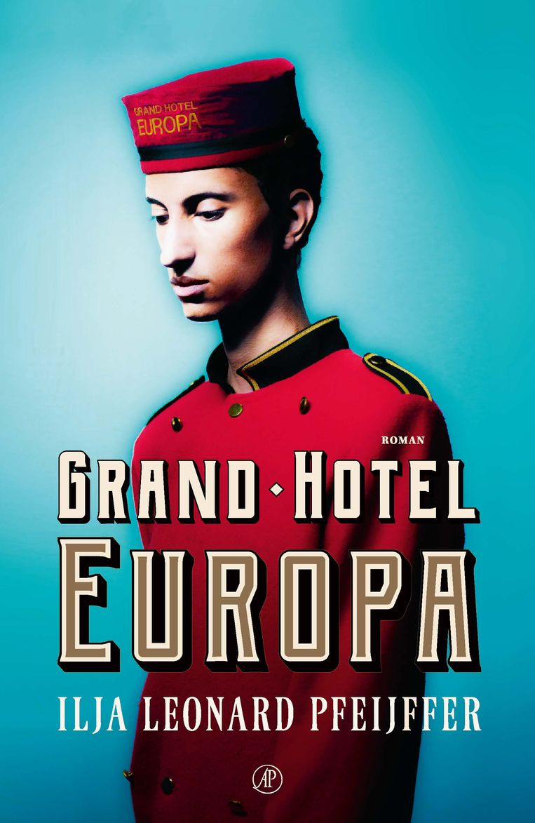 Grand Hotel Europa, Ilja Leonard Pfeijffer. Ontwerp: Stephan Vanfleteren, Tim Bisschop Beeld null