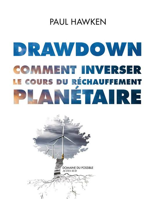 Drawdown, par Paul Hawken, éditions Actes Sud.