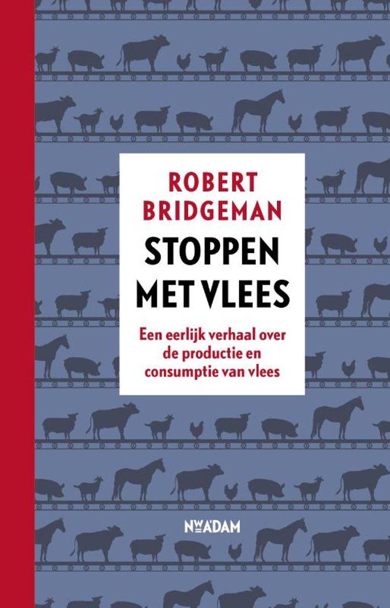 Robert Bridgeman: Stoppen met vlees, Nieuw Amsterdam (2018) Beeld rv