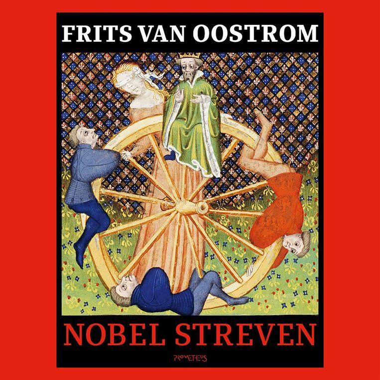 Frits van Oostrom: Nobel streven Beeld