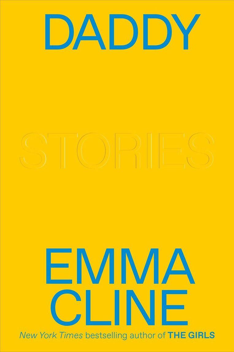 Emma Cline: Daddy. Lebowski Publishers, 240 pagina's, €22,99. Beeld
