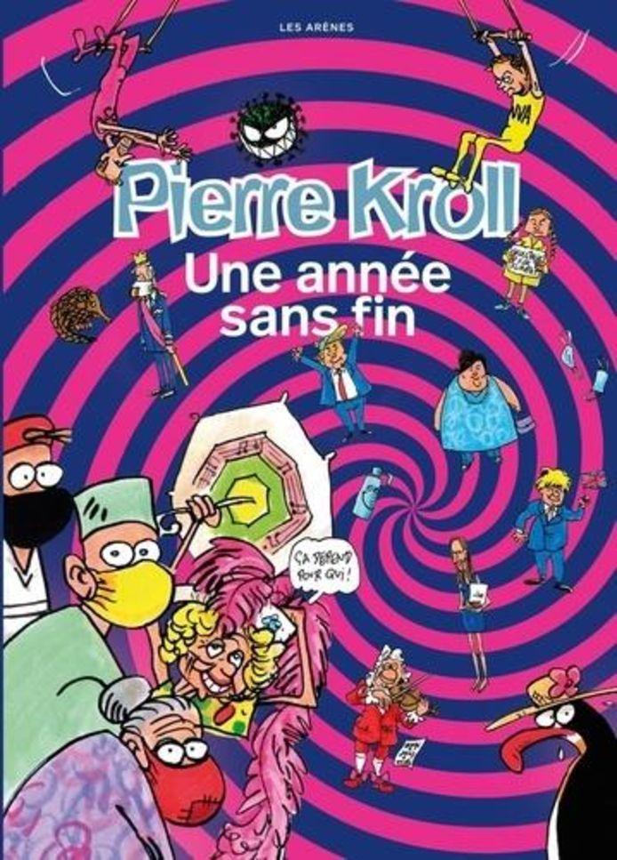 """""""Une année sans fin"""" de Pierre Kroll."""