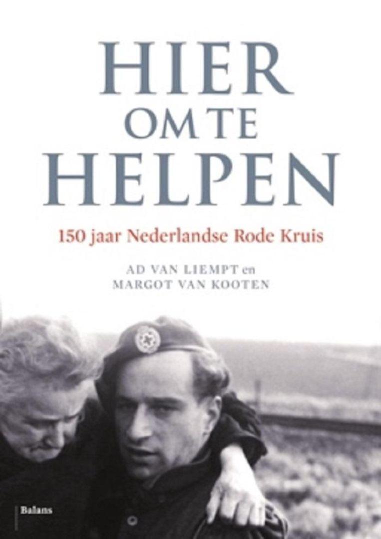 Ad van Liempt en Margot van Kooten; Balans, 29,95 euro. Beeld