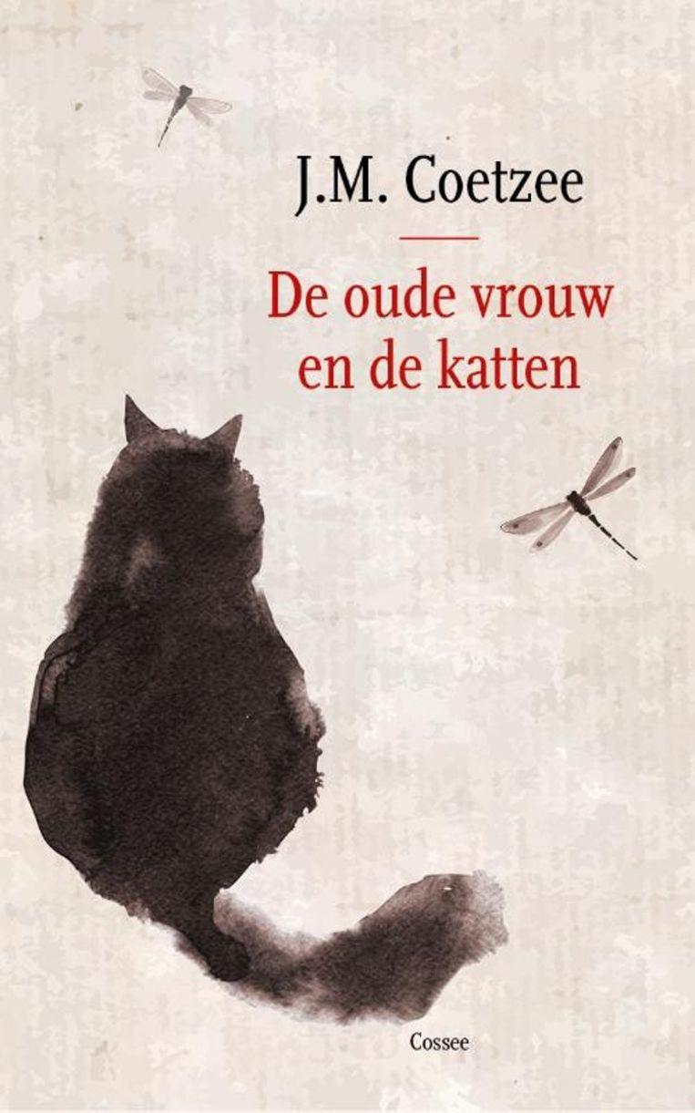 J.M. Coetzee: De oude vrouw en de katten Cossee; 144 pagina's; € 20,99. Beeld null
