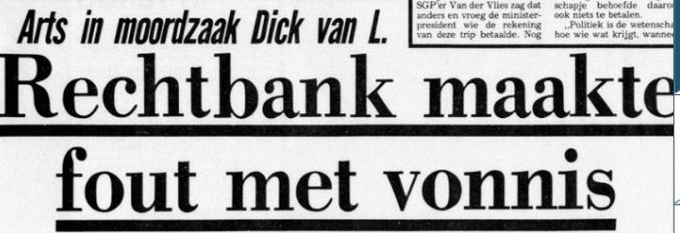 Krantenkop over eerdere zittingen in de moordzaak tegen Dick van Leeuwerden. Beeld archief