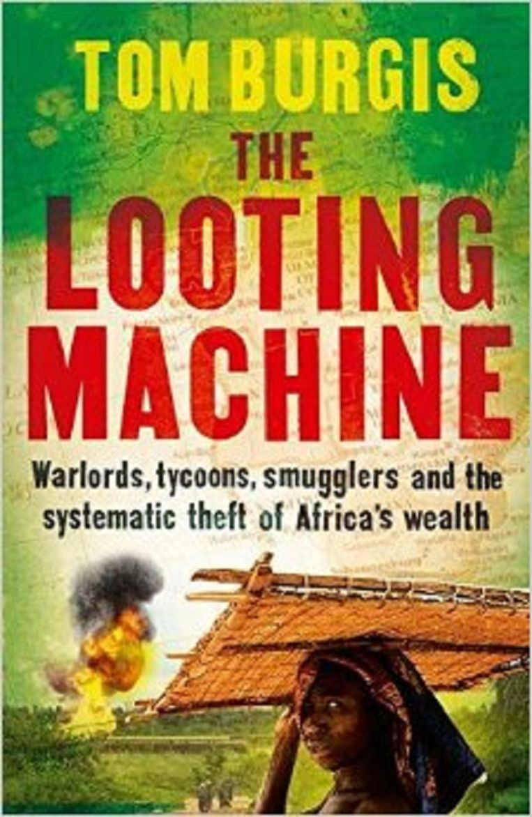 null Beeld Tom Burgis - The Looting Machine