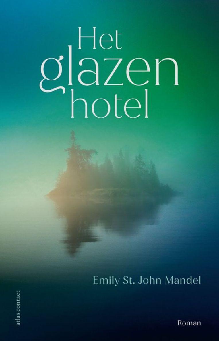 Emily St. John Mandel - Het glazen hotel. Vertaald door Maaike Bijnsdorp en Lucie Schaap. Atlas Contact, €22,99, 288 blz. Beeld