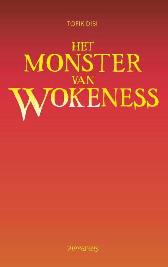 cover Het monster van wokeness van Tofik Dibi