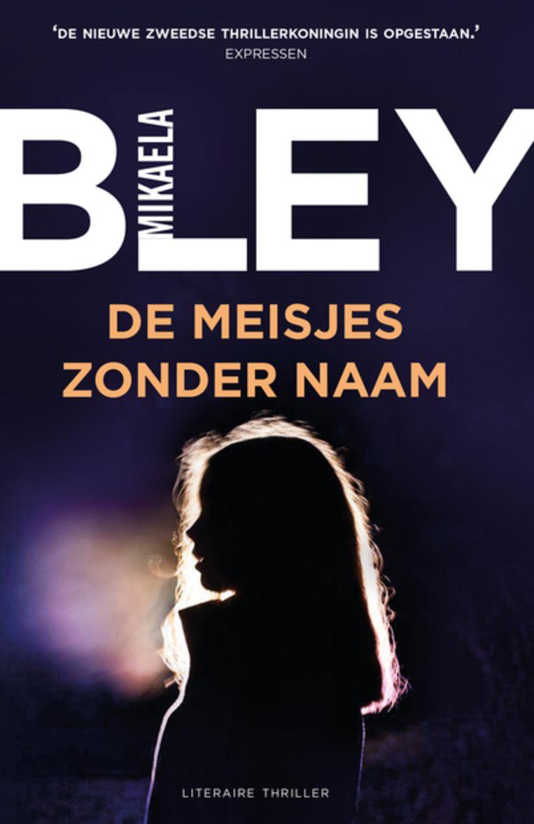 Mikaela Bley, De meisjes zonder naam. Beeld Bruna