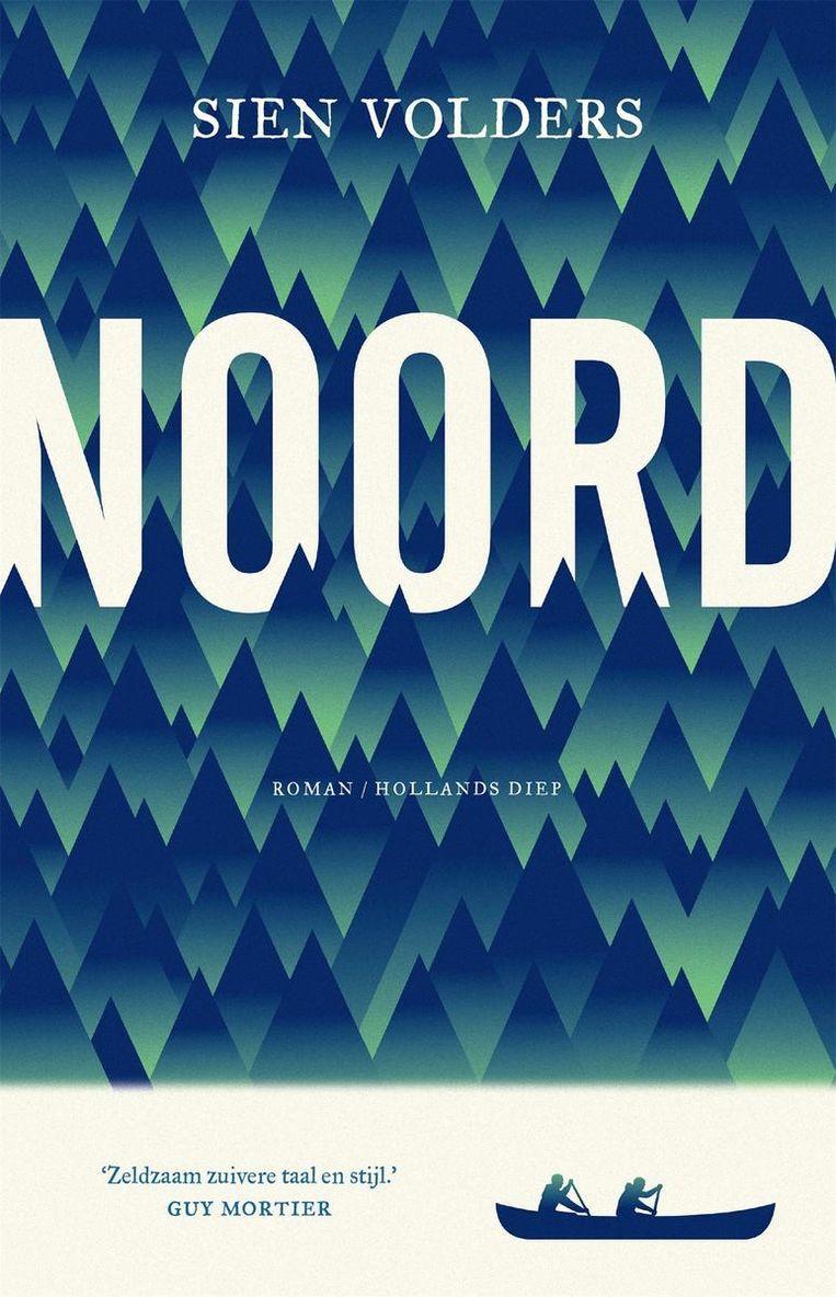 Omslag van  Noord van Sien Volders. Beeld Hollands Diep