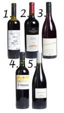 1. #ForMe Domaine Burnier, €15, www.start2taste.be 2. Terrazas de los Andes, €18,10, www.stokerij-demoor.be 3. Shelter Winery Hans-Bert Espe &Silke Wolf,  €12,50, www.vinikus-enlazarus.be 4. El Vínculo Crianza Alejandro Fernández, €16,54, www.young-charly.com 5. Mas Coutelou, €11,60, www.terrovin.be
