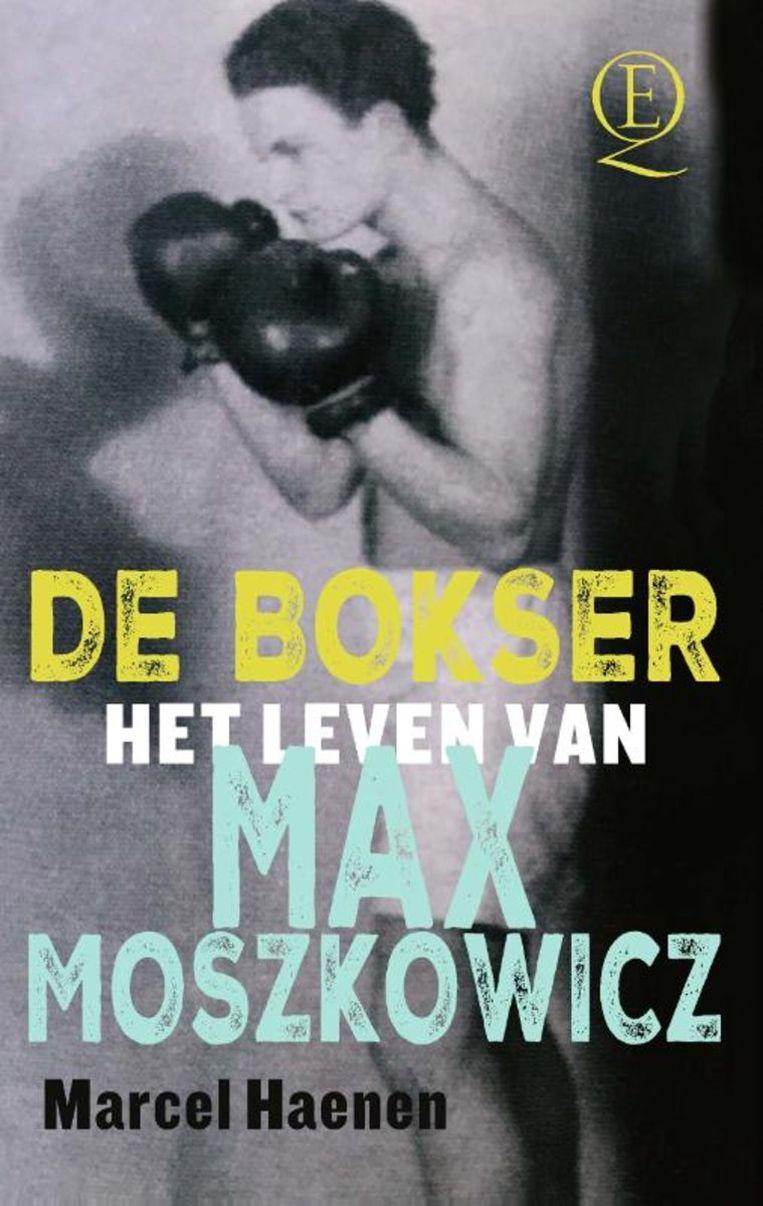 Cover van De Bokser  – Het leven van Max Moszkowicz van Marcel Haenen. Beeld