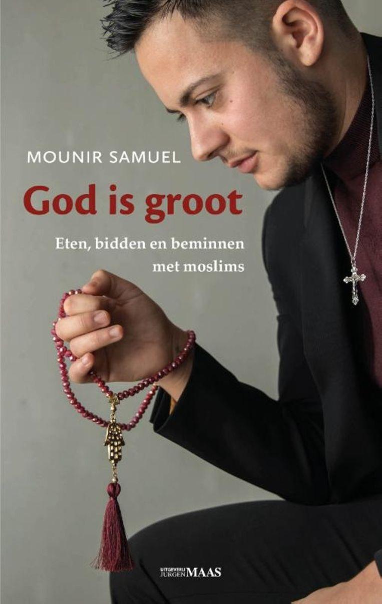 God is groot (vier sterren) Mounir Samuel; Jurgen Maas; 344 pagina's; € 19,95.  Beeld