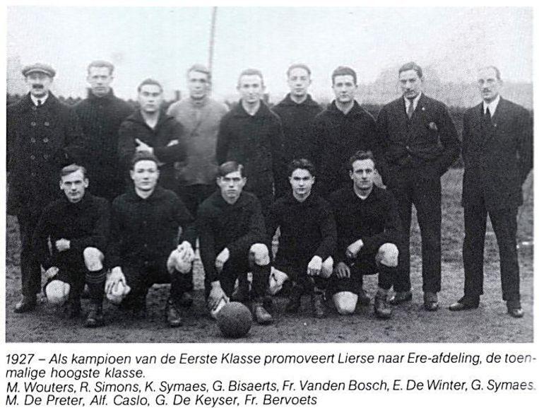 In het seizoen 1926-1927 kon Lierse voor het eerst de promotie afdwingen naar de hoogste Belgische afdeling. En die sprong verliep goed, wat geel-zwart werd in het eerste seizoen van de club op het hoogste niveau meteen vijfde.