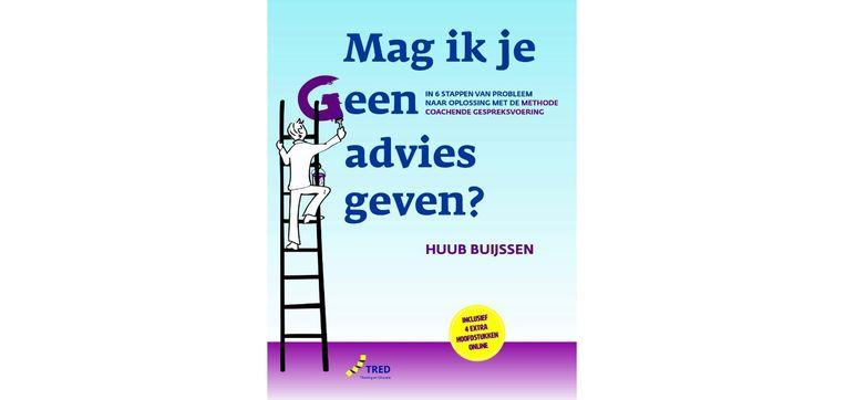 Huub Buijssen: Mag ik je geen advies geven? Uitgeverij Tred Tilburg Beeld null