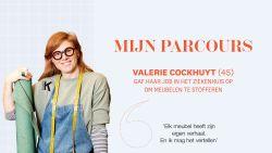"""Het hobbelige pad naar succes van Valerie Cockhuyt (45) die haar job opgaf om meubelen te stofferen: """"Het is een zoektocht, een rollercoaster en een puzzel"""""""