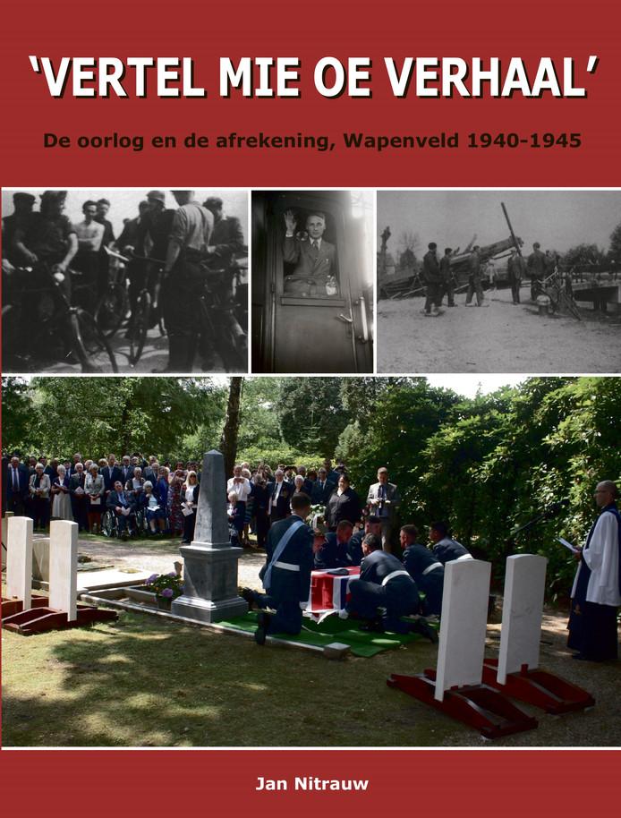 Jan Nitrauw uit Wapenveld komt na 25 jaar met een heruitgaven van zijn boek met oorlogsverhalen 'Vertel mie oe verhaal'.