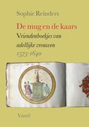 In 'De mug en de kaars' beschrijft Sophie Reinders het leven van adellijke vrouwen in de Gouden eeuw.